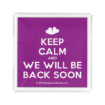 [Two hearts] keep calm and we will be back soon  Serving Trays Square Serving Trays