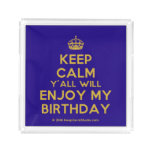 [Crown] keep calm y'all will enjoy my birthday  Serving Trays Square Serving Trays