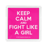 keep calm and fight like a girl  Serving Trays Square Serving Trays
