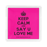 [Crown] keep calm and say u love me  Serving Trays Square Serving Trays