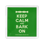 [Dogs bone] [Dogs bone] [Dogs bone] keep calm and bark on  Serving Trays Square Serving Trays