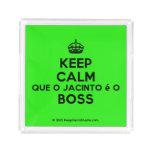 [Crown] keep calm que o jacinto é o boss  Serving Trays Square Serving Trays