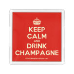[Crown] keep calm and drink champagne  Serving Trays Square Serving Trays