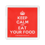 [Crown] keep calm and eat your food  Serving Trays Square Serving Trays