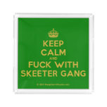 [Crown] keep calm and fuck with skeeter gang  Serving Trays Square Serving Trays