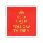 [Crown] keep calm and follow thierry  Serving Trays Square Serving Trays
