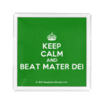[Crown] keep calm and beat mater dei  Serving Trays Square Serving Trays