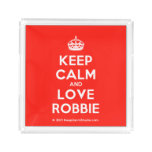 [Crown] keep calm and love robbie  Serving Trays Square Serving Trays