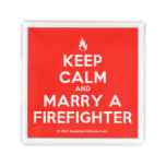 [Campfire] keep calm and marry a firefighter  Serving Trays Square Serving Trays