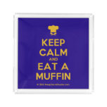[Chef hat] keep calm and eat a muffin  Serving Trays Square Serving Trays