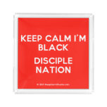 keep calm i'm black disciple nation  Serving Trays Square Serving Trays