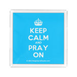 [Crown] keep calm and pray on  Serving Trays Square Serving Trays