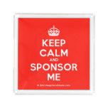 [Crown] keep calm and sponsor me  Serving Trays Square Serving Trays