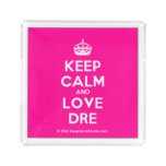[Crown] keep calm and love dre  Serving Trays Square Serving Trays