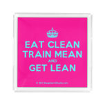 [Crown] eat clean train mean and get lean  Serving Trays Square Serving Trays