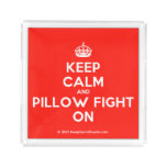 [Crown] keep calm and pillow fight on  Serving Trays Square Serving Trays