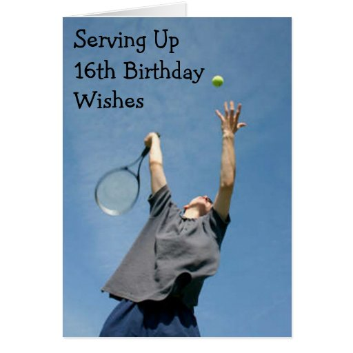 SERVING UP 16th BIRTHDAY WISHES Card