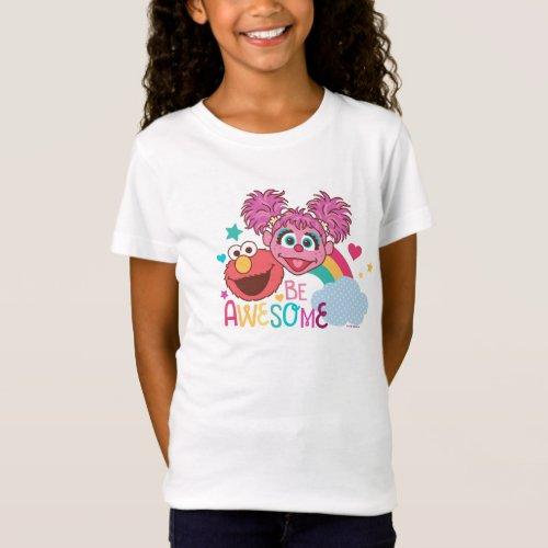 Sesame Street  Elmo  Abby _ Be Awesome T_Shirt