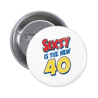 Sesenta es el nuevo cumpleaños 40 pin redondo de 2 pulgadas