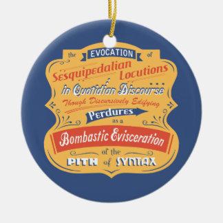 Sesquipedalian Locutions Ceramic Ornament