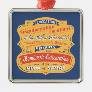 Sesquipedalian Locutions Metal Ornament