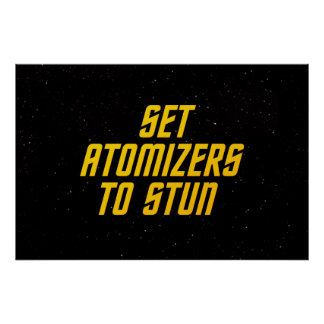 Set Atomizers to Stun Posters