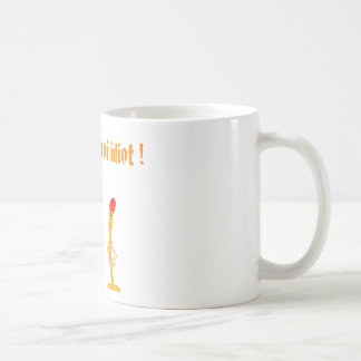 Set me ablaze idiotic! (François City) Coffee Mug