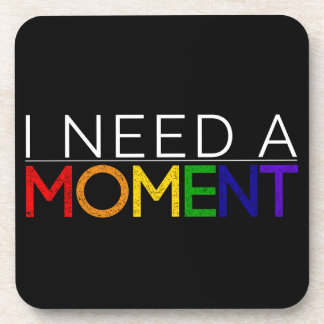 Set of 6 I NEED A MOMENT cork backed coasters