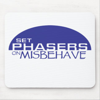 Set phasers on misbehave mouse pad