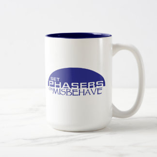 Set phasers on misbehave Two-Tone coffee mug