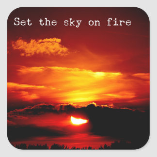 Set the sky on fire - motivational sticker