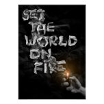 Set The World On Fire Posters