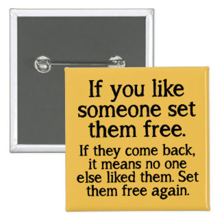 Set Them Free Funny Button Badge Pin
