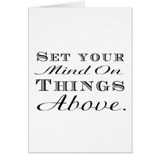Set your mind on things above! greeting card