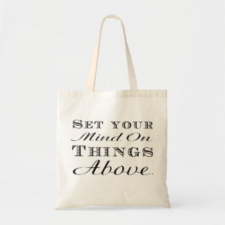 Set your mind on things above! tote bag