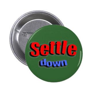 Settle Down 2 Inch Round Button