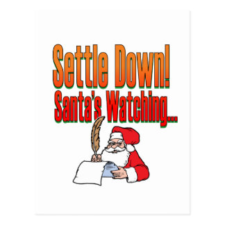 Settle Down – Santa's watching Postcard