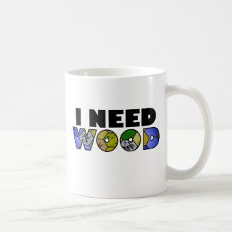 Click to order Settlers of Catan I Need Wood mug from Zazzle!