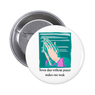 Seven days without prayer christian gift item button