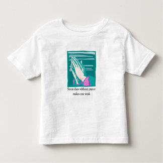 Seven days without prayer christian gift item toddler t-shirt