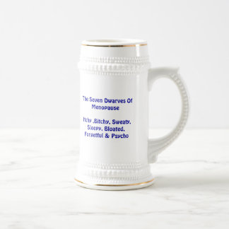 Seven Dwarves Of Menopause - Stein Coffee Mugs
