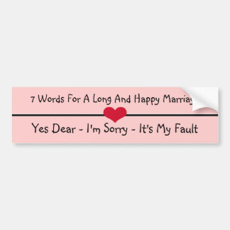 Seven Words For a Long and Happy Marriage Car Bumper Sticker