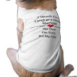 Seven Words For a Long and Happy Marriage Doggie Tee Shirt