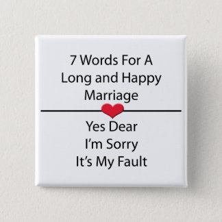Seven Words For a Long and Happy Marriage Pinback Button