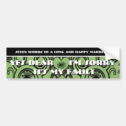 Seven Words To A Long and Happy Marriage Bumper Stickers