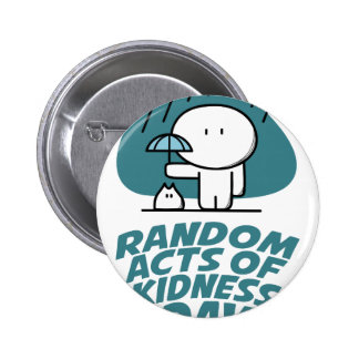 Seventeenth February - Random Acts Of Kindness Day Pinback Button