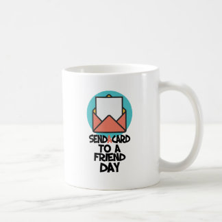 Seventh February - Send a Card to a Friend Day Coffee Mug