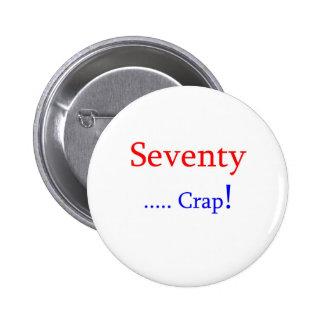 Seventy Crap Pinback Button