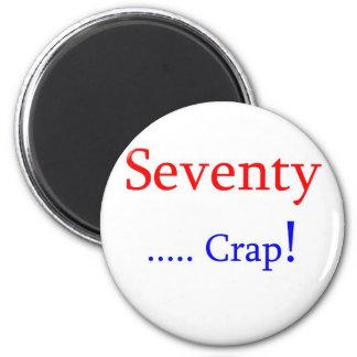 Seventy ... Crap! Magnet