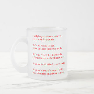 Several reasons not to vote for McCain Mugs